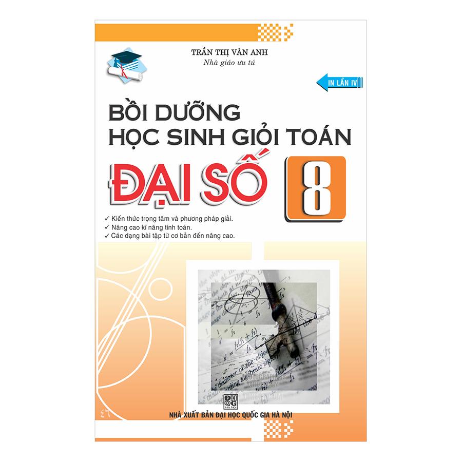 Bồi Dưỡng Học Sinh Giỏi Đại Số 8 (Tái Bản) - 1048722 , 3245205148240 , 62_3326865 , 46000 , Boi-Duong-Hoc-Sinh-Gioi-Dai-So-8-Tai-Ban-62_3326865 , tiki.vn , Bồi Dưỡng Học Sinh Giỏi Đại Số 8 (Tái Bản)