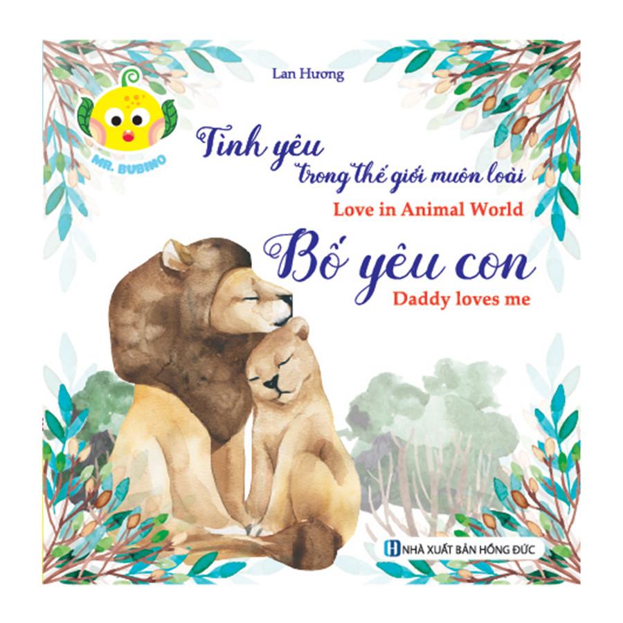 Tình Yêu Trong Thế Giới Muôn Loài - Bố Yêu Con