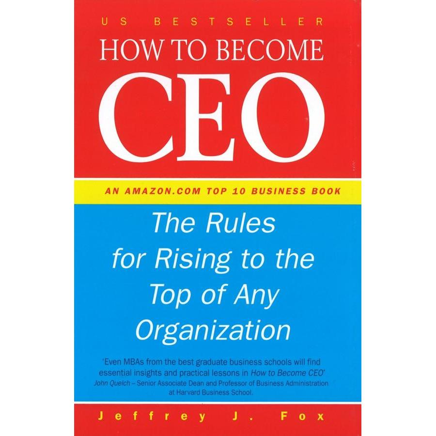 How To Become CEO: The Rules for Rising to the Top of Any Organisation - 1055873 , 9853840701078 , 62_3482849 , 415000 , How-To-Become-CEO-The-Rules-for-Rising-to-the-Top-of-Any-Organisation-62_3482849 , tiki.vn , How To Become CEO: The Rules for Rising to the Top of Any Organisation