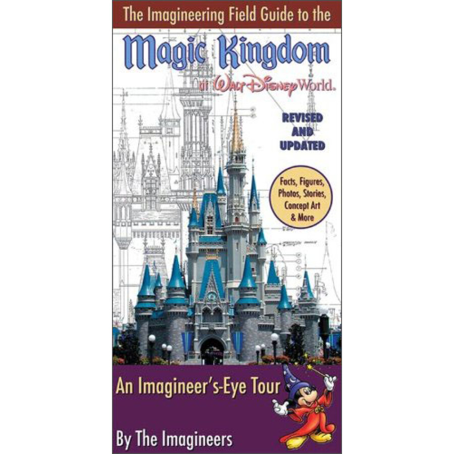 The Imagineering Field Guide to Magic Kingdom at Walt Disney World-Updated!