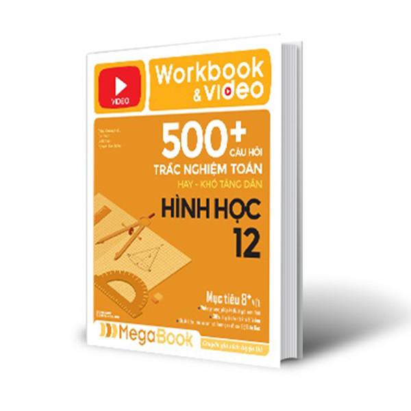 Workbook  Video 500+ Câu Hỏi Trắc Nghiệm Toán Hay - Khó Tăng Dần Hình Học (Tích Hợp 200 Video Bài Giảng) - 5761611 , 2417078987061 , 62_15599341 , 139000 , Workbook-Video-500-Cau-Hoi-Trac-Nghiem-Toan-Hay-Kho-Tang-Dan-Hinh-Hoc-Tich-Hop-200-Video-Bai-Giang-62_15599341 , tiki.vn , Workbook  Video 500+ Câu Hỏi Trắc Nghiệm Toán Hay - Khó Tăng Dần Hình Học (Tíc