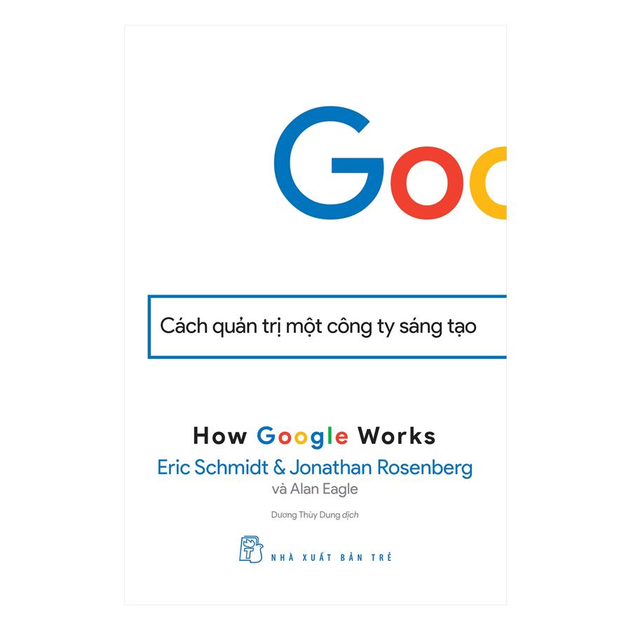 Google - Cách Quản Trị Một Công Ty Sáng Tạo - 1759606 , 8359690290409 , 62_12594164 , 140000 , Google-Cach-Quan-Tri-Mot-Cong-Ty-Sang-Tao-62_12594164 , tiki.vn , Google - Cách Quản Trị Một Công Ty Sáng Tạo