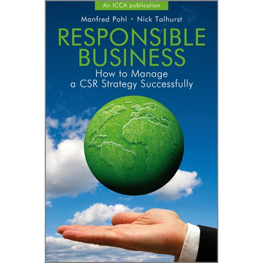 Responsible Business: How to Manage a CSR Strategy Successfully - 1235270 , 9455892908872 , 62_5264585 , 820000 , Responsible-Business-How-to-Manage-a-CSR-Strategy-Successfully-62_5264585 , tiki.vn , Responsible Business: How to Manage a CSR Strategy Successfully
