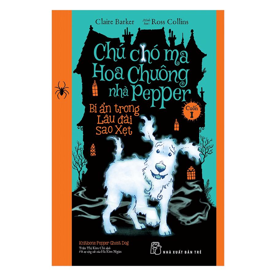 Chú Chó Ma Hoa Chuông Nhà Pepper 01 - Bí Ẩn Trong Lâu Đài Sao Xẹt