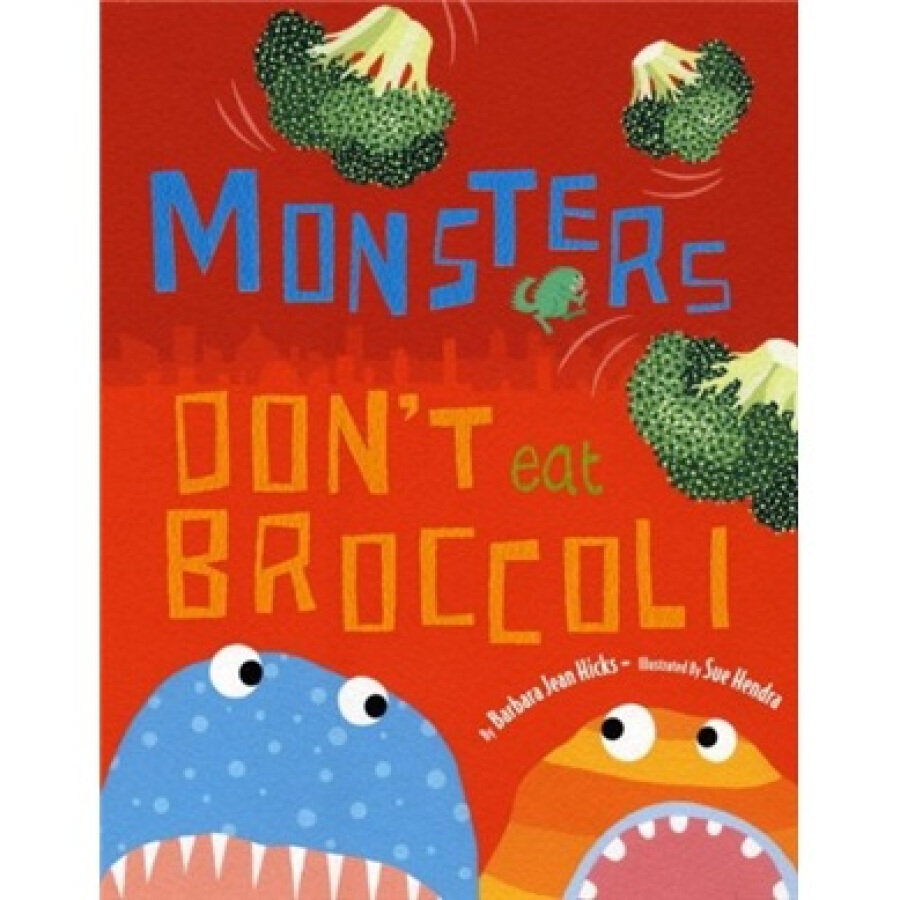 Monsters Dont Eat Broccoli - 1237196 , 9132495329425 , 62_5269969 , 1897000 , Monsters-Dont-Eat-Broccoli-62_5269969 , tiki.vn , Monsters Dont Eat Broccoli