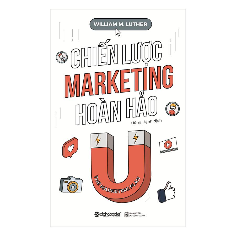 Chiến Lược Marketing Hoàn Hảo (Tái Bản 2018) - 1259920 , 1895280696215 , 62_12420895 , 129000 , Chien-Luoc-Marketing-Hoan-Hao-Tai-Ban-2018-62_12420895 , tiki.vn , Chiến Lược Marketing Hoàn Hảo (Tái Bản 2018)