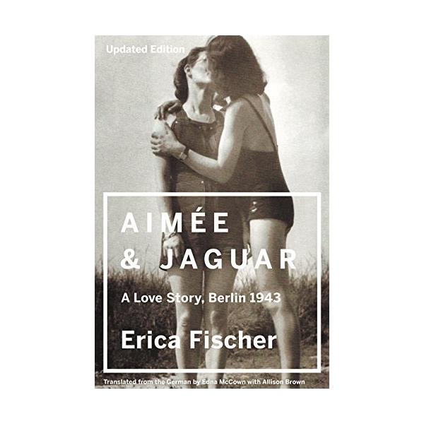 Aimee  Jaguar : A Love Story, Berlin 1943 - 1656930 , 5952858495482 , 62_11473687 , 462000 , Aimee-Jaguar-A-Love-Story-Berlin-1943-62_11473687 , tiki.vn , Aimee  Jaguar : A Love Story, Berlin 1943