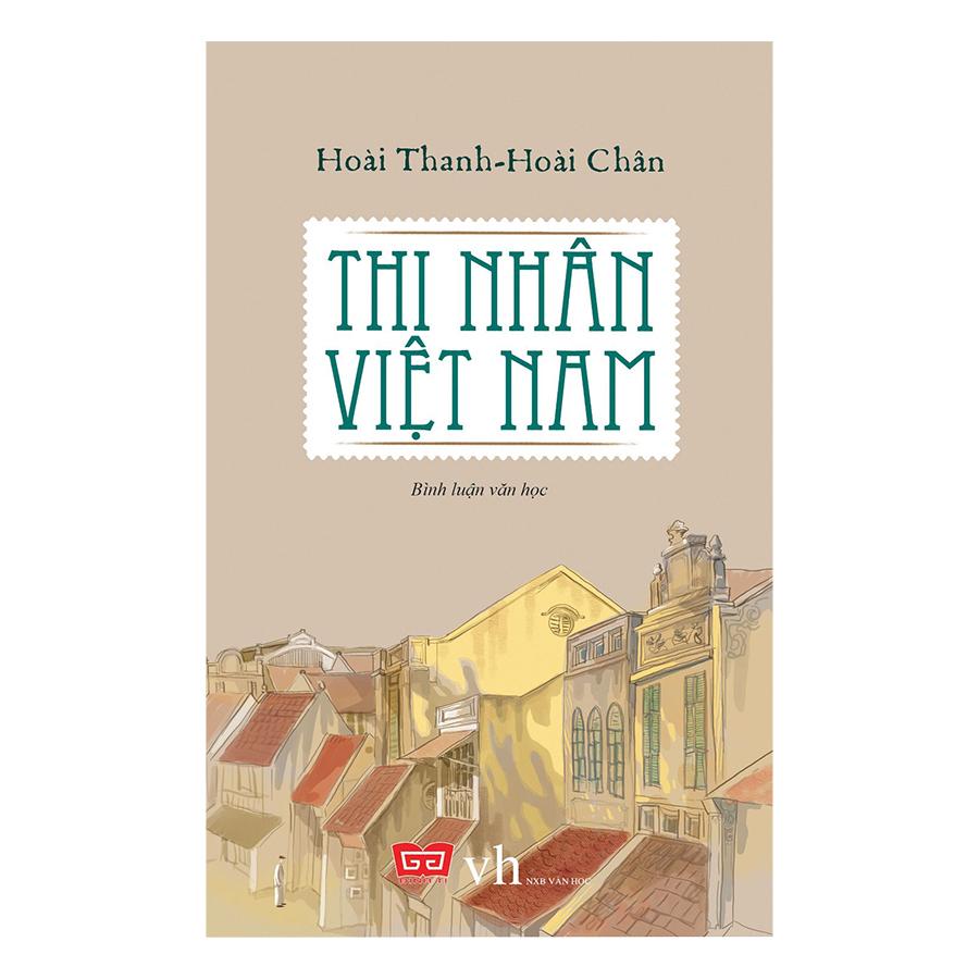 Thi Nhân Việt Nam - 1589525 , 8209490430645 , 62_11247764 , 96000 , Thi-Nhan-Viet-Nam-62_11247764 , tiki.vn , Thi Nhân Việt Nam