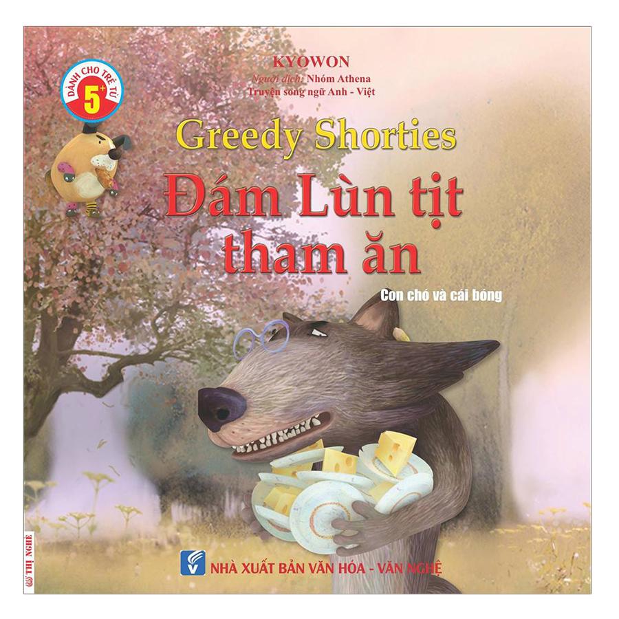 Truyện Song Ngữ Anh Việt - Đám Lùn Tịt Tham Ăn - Greedy Shorties