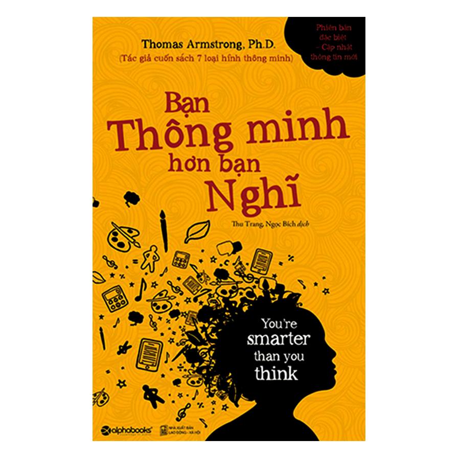 Bạn Thông Minh Hơn Bạn Nghĩ (Tái Bản 2018) - 894684 , 6959049310332 , 62_2111449 , 119000 , Ban-Thong-Minh-Hon-Ban-Nghi-Tai-Ban-2018-62_2111449 , tiki.vn , Bạn Thông Minh Hơn Bạn Nghĩ (Tái Bản 2018)