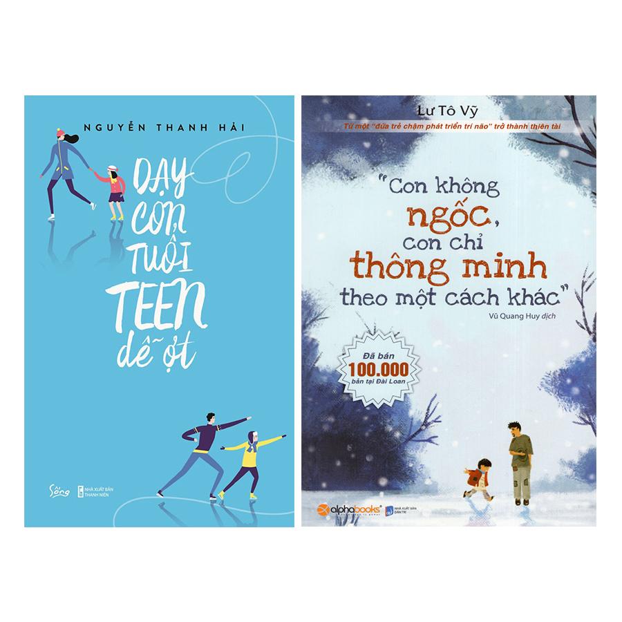 Combo Con Không Ngốc, Con Chỉ Thông Minh Theo Một Cách Khác + Dạy Con Tuổi Teen Dễ Ợt (2 quyển) - 18493723 , 4817897724058 , 62_17361844 , 247000 , Combo-Con-Khong-Ngoc-Con-Chi-Thong-Minh-Theo-Mot-Cach-Khac-Day-Con-Tuoi-Teen-De-Ot-2-quyen-62_17361844 , tiki.vn , Combo Con Không Ngốc, Con Chỉ Thông Minh Theo Một Cách Khác + Dạy Con Tuổi Teen Dễ Ợt
