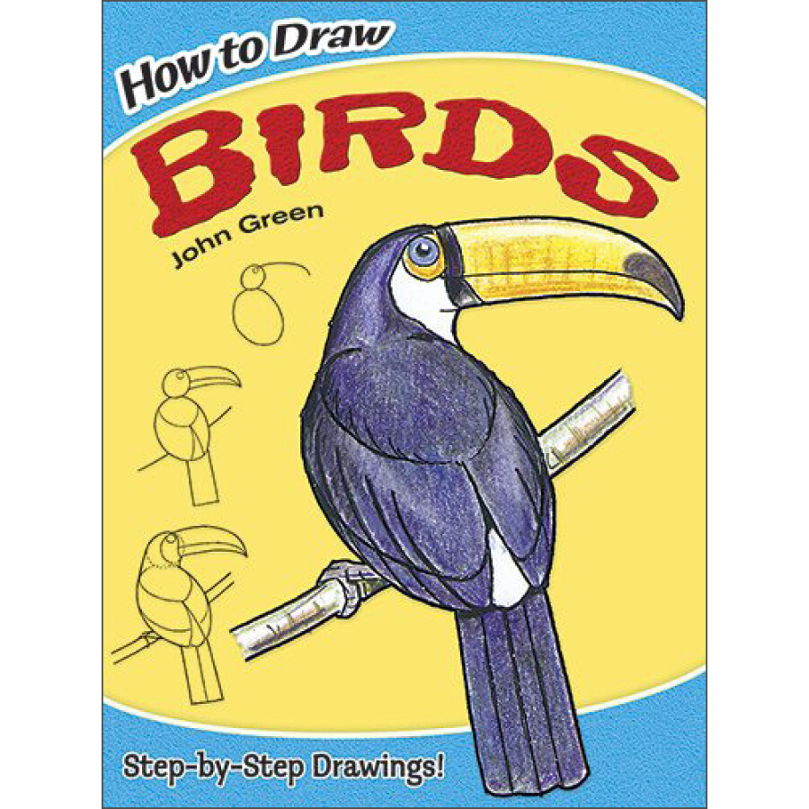 How to Draw Birds(Dover How to Draw)