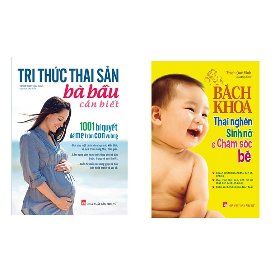 Combo sách Bách Khoa Thai Nghén, Sinh Nở Và Chăm Sóc Bé và Tri Thức Thai Sản Bà Bầu Cần Biết - 1001 Bí Quyết Để Mẹ...