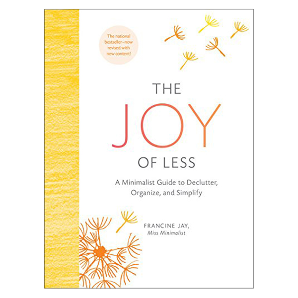 The Joy Of Less: A Minimalist Guide To Declutter, Organize, And Simplify /H
