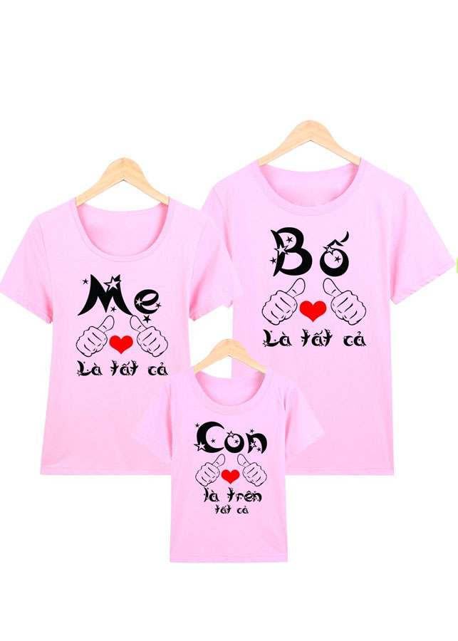 áo thun gia đình hồng BA MẸ LÀ TẤT CẢ CON LÀ TRÊN TẤT CẢ -GĐM17