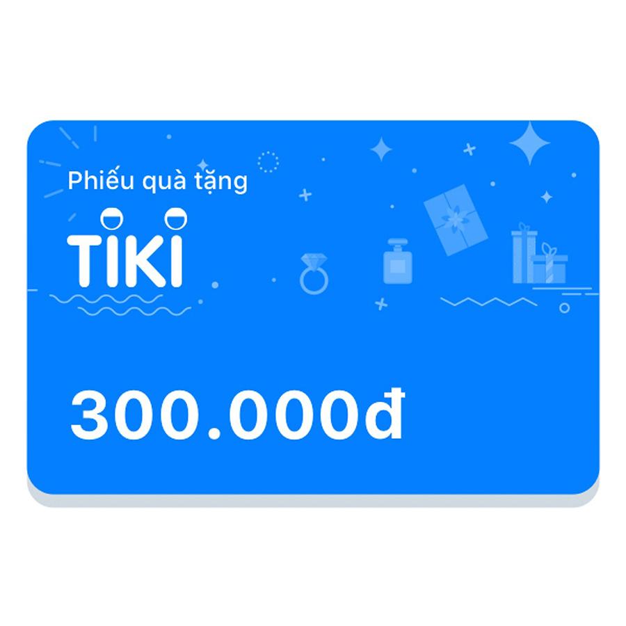 Phiếu Quà Tặng Tiki 300.000đ