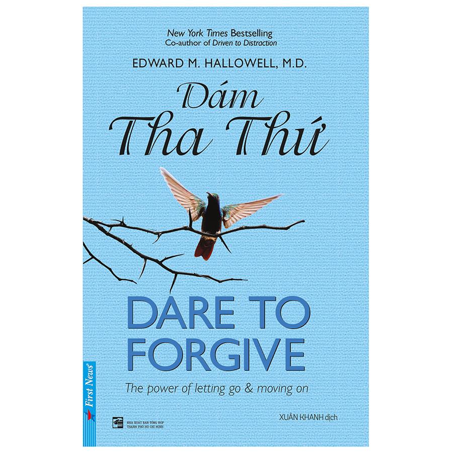 Dám Tha Thứ - Dare to Forgive (Tái Bản)