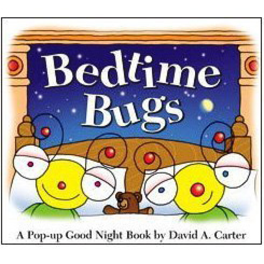 Bedtime Bugs: A Pop-Up Good Night Book by David A. Carter