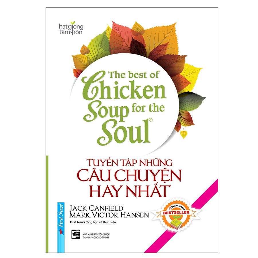 The Best Of Chicken Soup - Tuyển Tập Những Câu Chuyện Hay Nhất (Song Ngữ) - 18222671 , 5003108001370 , 62_21296125 , 92000 , The-Best-Of-Chicken-Soup-Tuyen-Tap-Nhung-Cau-Chuyen-Hay-Nhat-Song-Ngu-62_21296125 , tiki.vn , The Best Of Chicken Soup - Tuyển Tập Những Câu Chuyện Hay Nhất (Song Ngữ)