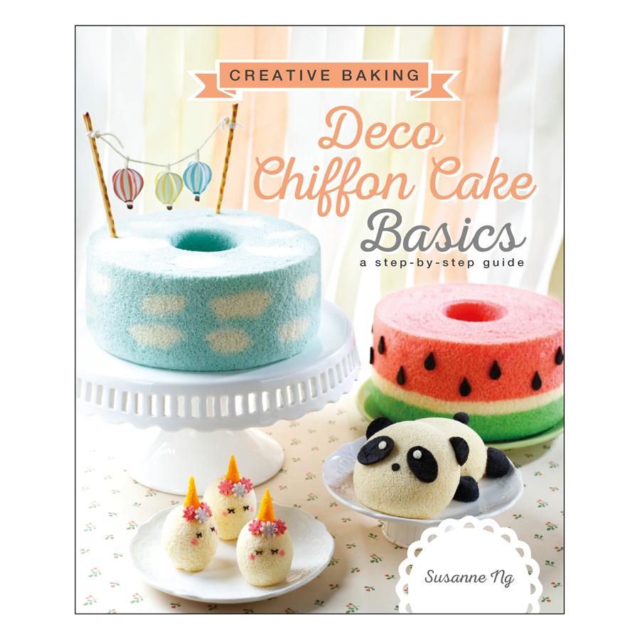 Creative Baking: Deco Chiffon Cakes Basi