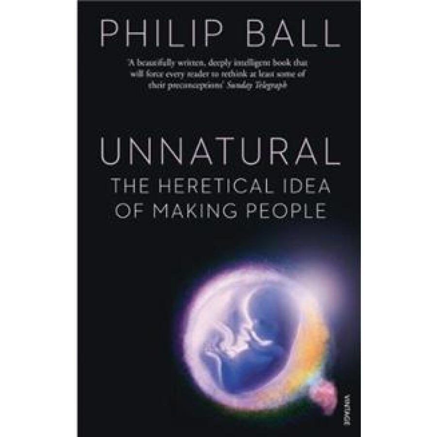 Unnatural: The Heretical Idea of Making People - 1261998 , 3285877090850 , 62_8323309 , 1317000 , Unnatural-The-Heretical-Idea-of-Making-People-62_8323309 , tiki.vn , Unnatural: The Heretical Idea of Making People