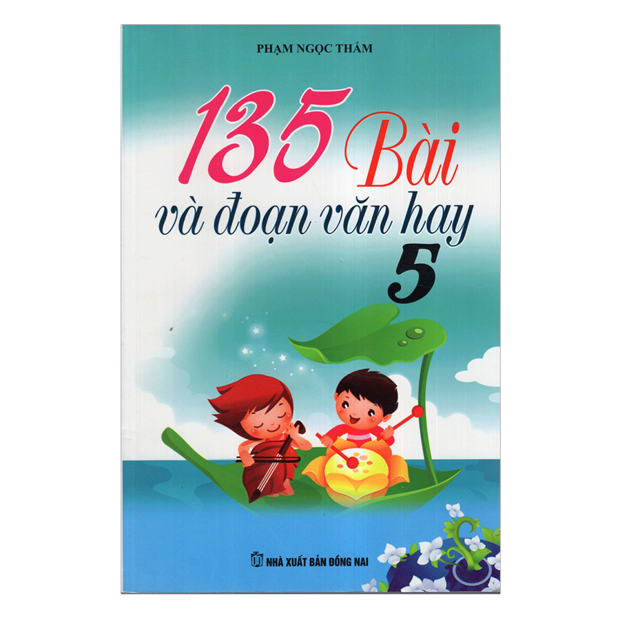 135 Bài Và Đoạn Văn Hay Lớp 5 (Tái Bản)