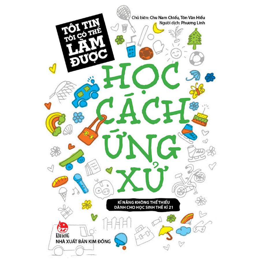 Tôi Tin Tôi Có Thể Làm Được: Học Cách Ứng Xử (Tái Bản 2018) - 1043175 , 7215826125308 , 62_3240831 , 30000 , Toi-Tin-Toi-Co-The-Lam-Duoc-Hoc-Cach-Ung-Xu-Tai-Ban-2018-62_3240831 , tiki.vn , Tôi Tin Tôi Có Thể Làm Được: Học Cách Ứng Xử (Tái Bản 2018)