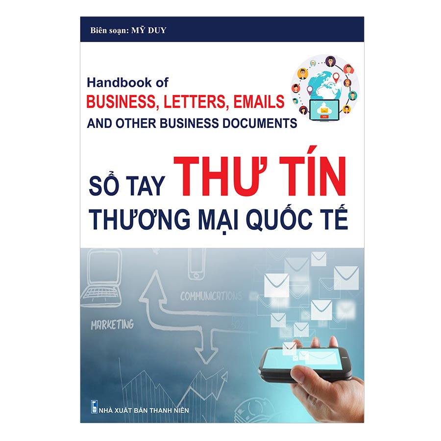 Sổ Tay Thư Tín Thương Mại Quốc Tế (Handbook Of Business, Letters, Emails And Other Business Documents)