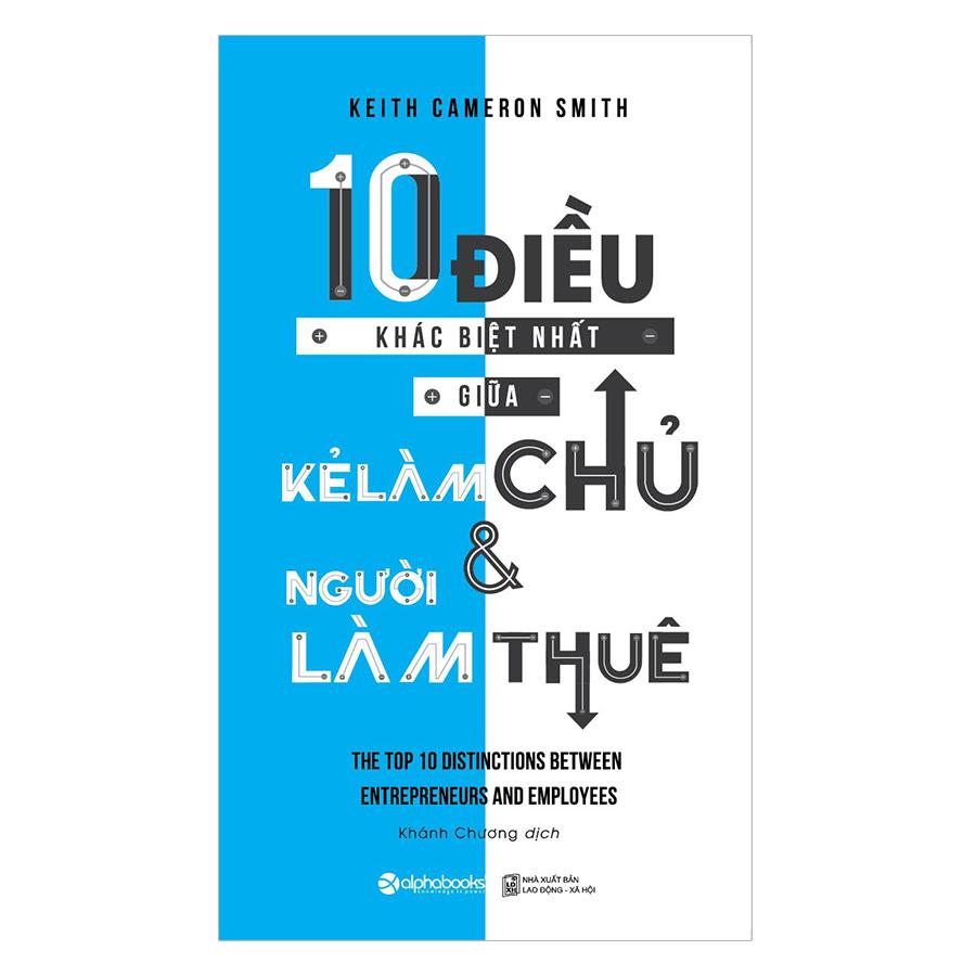 10 Điều Khác Biệt Nhất Giữa Kẻ Làm Chủ Và Người Làm Thuê (Tái Bản 2018) - 1035354 , 9991776889214 , 62_3114749 , 79000 , 10-Dieu-Khac-Biet-Nhat-Giua-Ke-Lam-Chu-Va-Nguoi-Lam-Thue-Tai-Ban-2018-62_3114749 , tiki.vn , 10 Điều Khác Biệt Nhất Giữa Kẻ Làm Chủ Và Người Làm Thuê (Tái Bản 2018)
