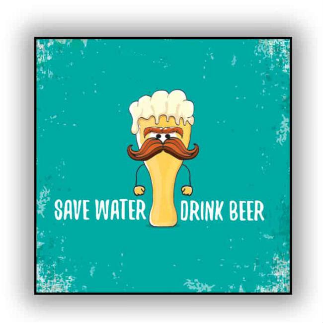 Tranh Trang Trí Save Water Drink Beer (40 x 40 cm)