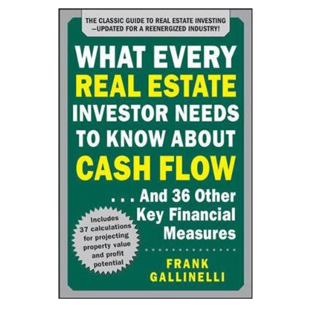What Every Real Estate Investor Needs Know About Cash Flow... And 36 Other Key Financial Measures, Updated Edition - 18737922 , 4382815921425 , 62_28601918 , 1191000 , What-Every-Real-Estate-Investor-Needs-Know-About-Cash-Flow...-And-36-Other-Key-Financial-Measures-Updated-Edition-62_28601918 , tiki.vn , What Every Real Estate Investor Needs Know About Cash Flow...