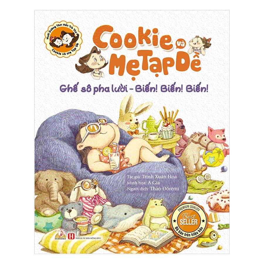 Cookie Và Mẹ Tạp Dề - Ghế Sô Pha Lười - Biến! Biến! Biến!