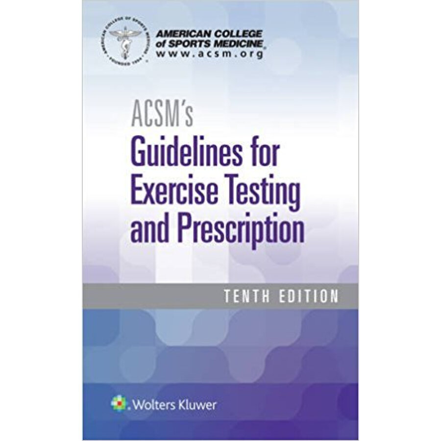 ACSMs Guidelines for Exercise Testing and Presc