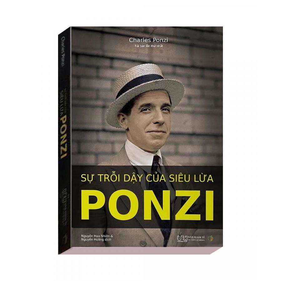 Sự Trỗi Dậy Của Siêu Lừa Ponzi - Charles Ponzi