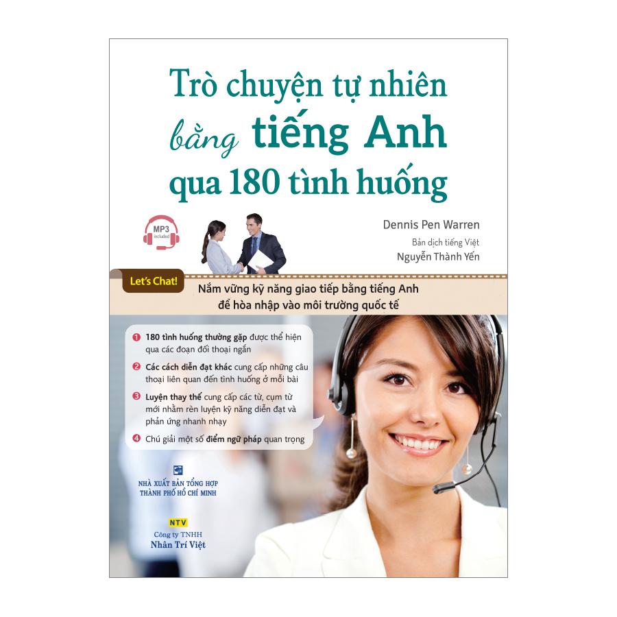 Trò Chuyện Tự Nhiên Bằng Tiếng Anh Qua 180 Tình Huống (Kèm CD) - 906034 , 6106865906618 , 62_1703185 , 348000 , Tro-Chuyen-Tu-Nhien-Bang-Tieng-Anh-Qua-180-Tinh-Huong-Kem-CD-62_1703185 , tiki.vn , Trò Chuyện Tự Nhiên Bằng Tiếng Anh Qua 180 Tình Huống (Kèm CD)
