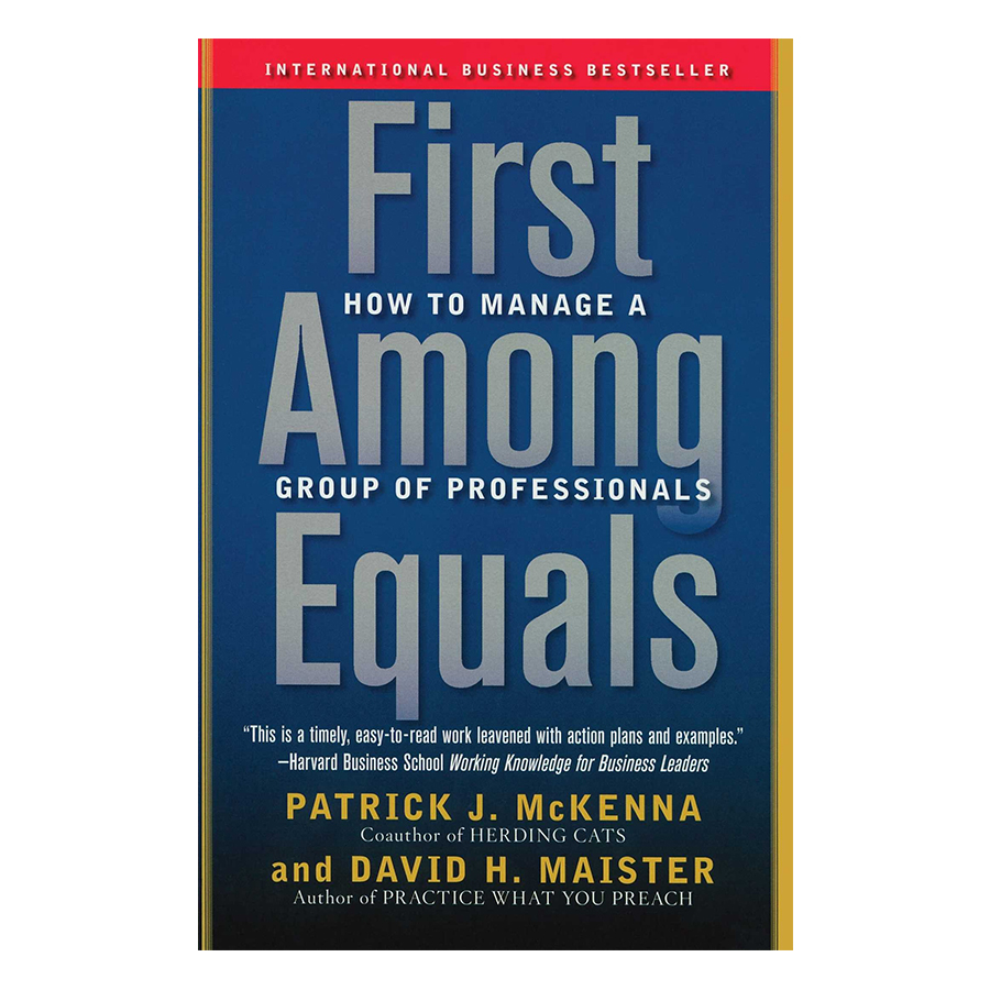 First Among Equals: How to Manage a Group of ProfessionalsPaperback