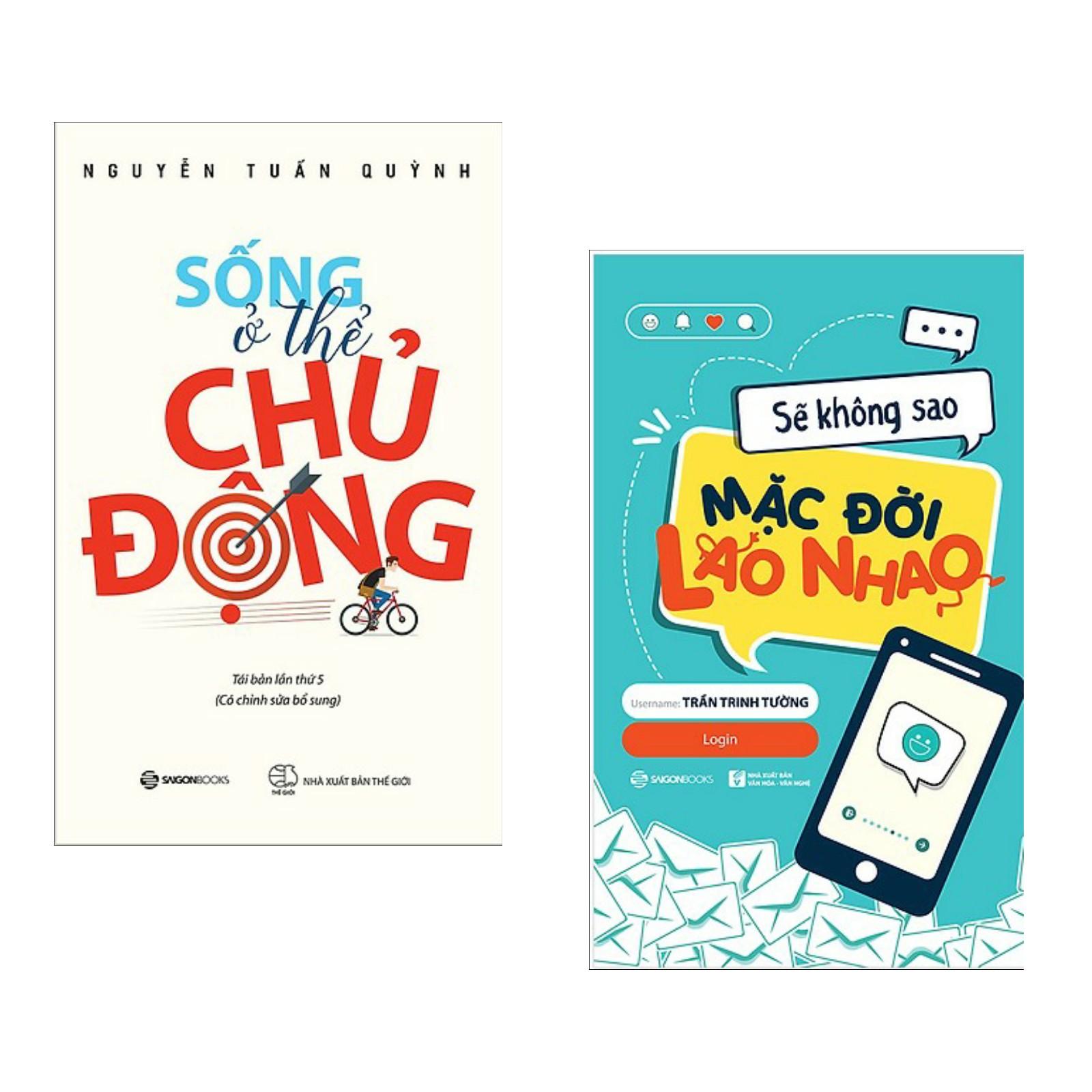 Combo 2 cuốn sách hay về kĩ năng sống : Sống Ở Thể Chủ Động + Sẽ Không Sao Mặc Đời Lao Nhao ( Tặng kèm Bookmark... - 18597369 , 4314811140081 , 62_21607492 , 179000 , Combo-2-cuon-sach-hay-ve-ki-nang-song-Song-O-The-Chu-Dong-Se-Khong-Sao-Mac-Doi-Lao-Nhao-Tang-kem-Bookmark...-62_21607492 , tiki.vn , Combo 2 cuốn sách hay về kĩ năng sống : Sống Ở Thể Chủ Động + Sẽ Kh