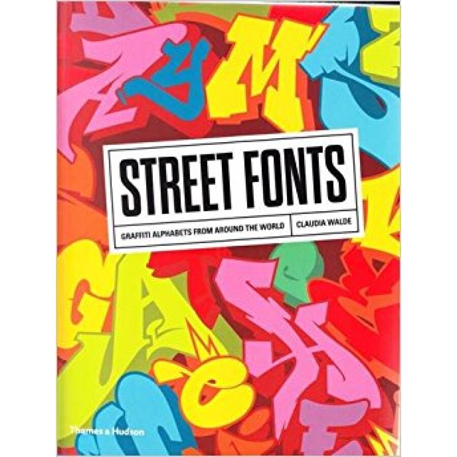 Street Fonts: Graffiti Alphabets from Around the