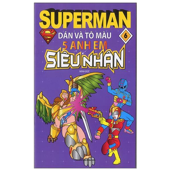 Superman - Dán Và Tô Màu 5 Anh Em Siêu Nhân - Tập 6 - 18439930 , 5923413767825 , 62_24164966 , 19000 , Superman-Dan-Va-To-Mau-5-Anh-Em-Sieu-Nhan-Tap-6-62_24164966 , tiki.vn , Superman - Dán Và Tô Màu 5 Anh Em Siêu Nhân - Tập 6