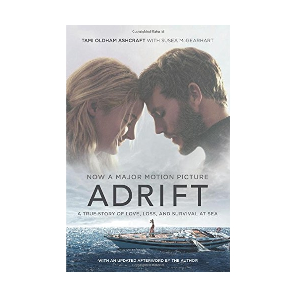 Adrift [Movie Tie-In] : A True Story of Love, Loss, and Survival At Sea