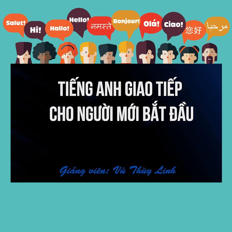 Khóa Học Tiếng Anh Giao Tiếp Cho Người Mới Bắt Đầu - 5295776 , 9546929026437 , 62_1714407 , 800000 , Khoa-Hoc-Tieng-Anh-Giao-Tiep-Cho-Nguoi-Moi-Bat-Dau-62_1714407 , tiki.vn , Khóa Học Tiếng Anh Giao Tiếp Cho Người Mới Bắt Đầu