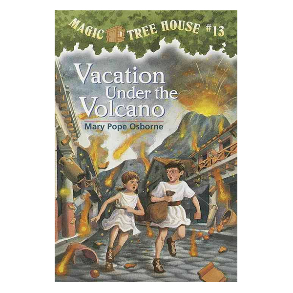 Vacation Under the Volcano (Magic Tree House #13)