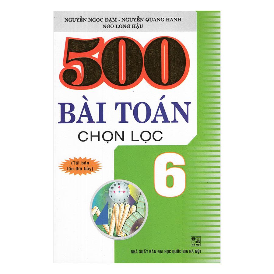 500 Bài Toán Chọn Lọc 6 - 947885 , 4759168772873 , 62_12230570 , 58000 , 500-Bai-Toan-Chon-Loc-6-62_12230570 , tiki.vn , 500 Bài Toán Chọn Lọc 6