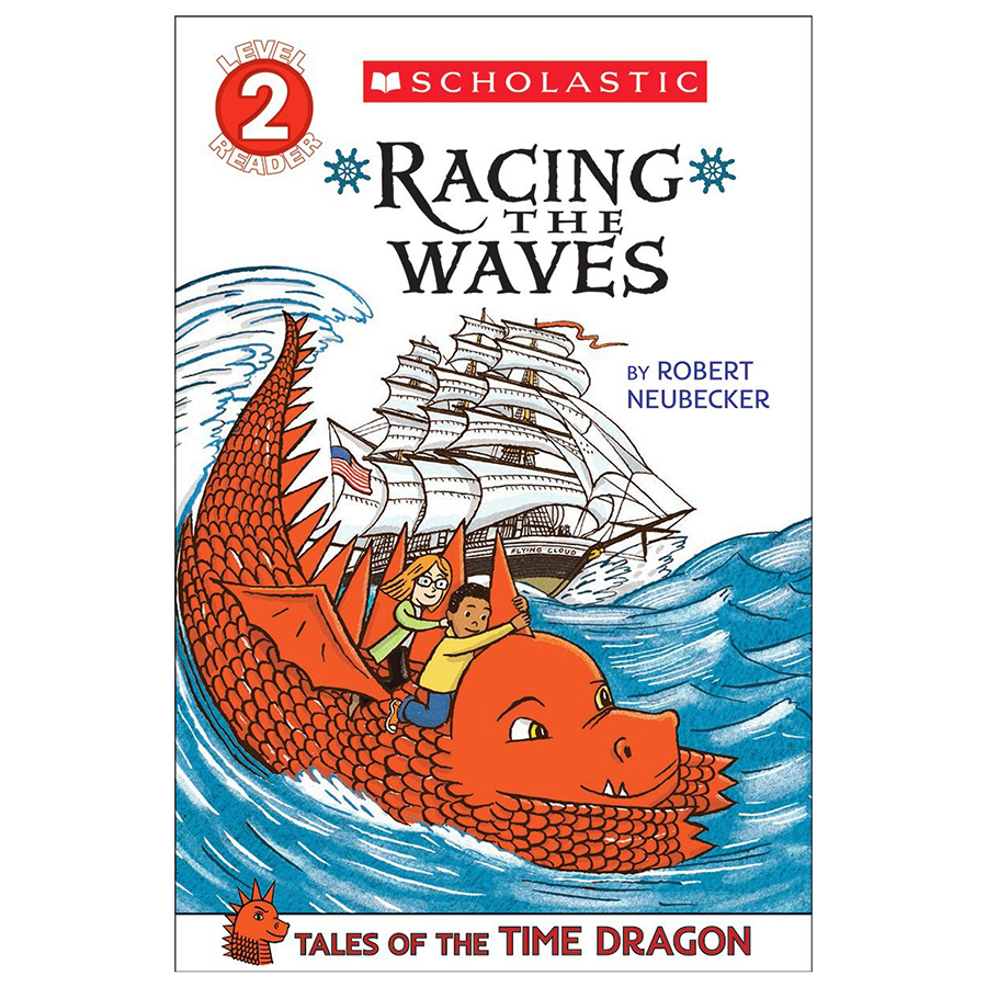 Scholastic Reader Level 2: Tales Of The Times Dragon #2: Racing The Wa - 1867689 , 2361899092087 , 62_14180698 , 94000 , Scholastic-Reader-Level-2-Tales-Of-The-Times-Dragon-2-Racing-The-Wa-62_14180698 , tiki.vn , Scholastic Reader Level 2: Tales Of The Times Dragon #2: Racing The Wa