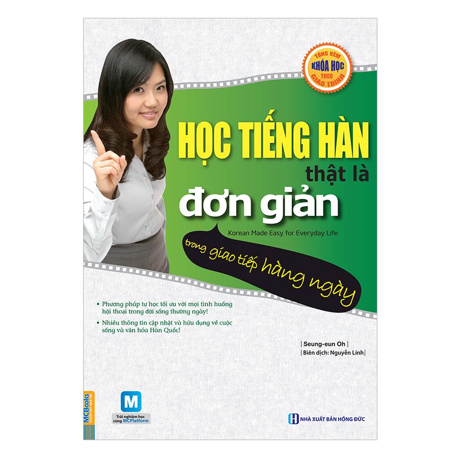 Học Tiếng Hàn Thật Là Đơn Giản - Trong Giao Tiếp Hàng Ngày - 924775 , 8033918051767 , 62_11750109 , 220000 , Hoc-Tieng-Han-That-La-Don-Gian-Trong-Giao-Tiep-Hang-Ngay-62_11750109 , tiki.vn , Học Tiếng Hàn Thật Là Đơn Giản - Trong Giao Tiếp Hàng Ngày