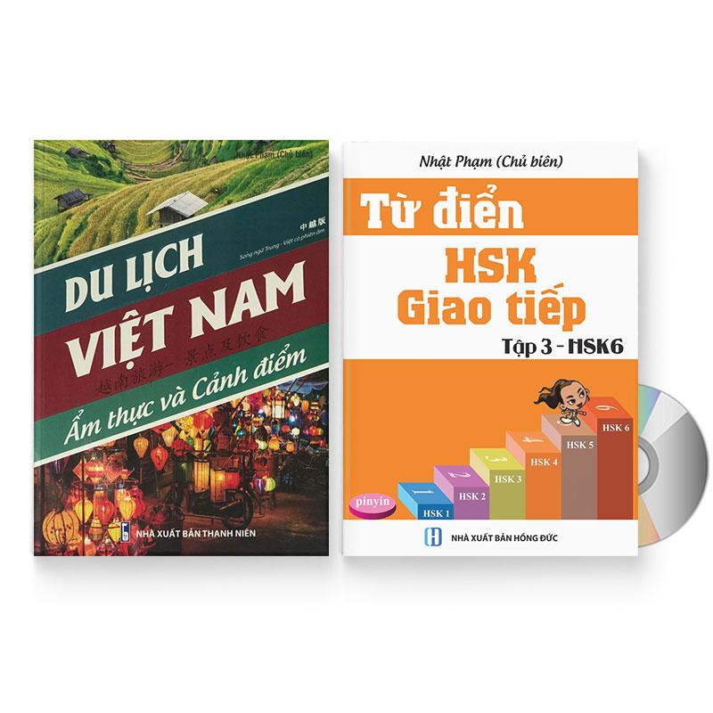 Combo 2 sách: Du lịch Việt Nam - Ẩm thực và Cảnh Điểm + Từ Điển HSK - Giao Tiếp (Tập 3 - HSK6) (Sách song ngữ Trung...