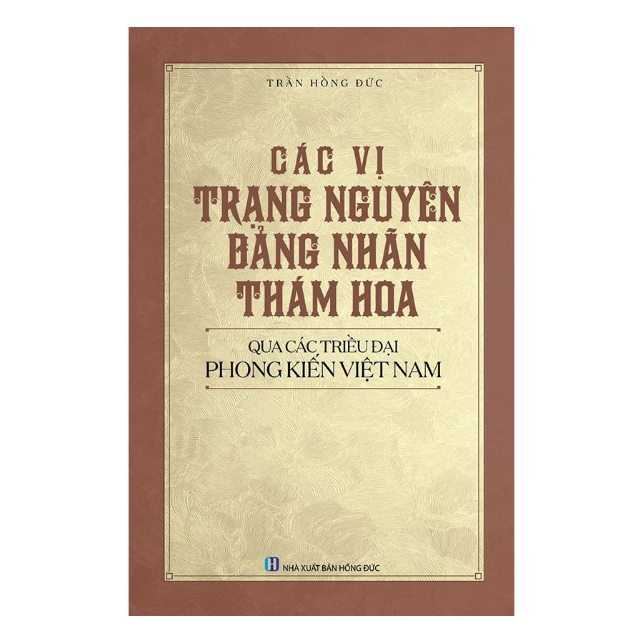 Các Vị Trạng Nguyên, Bảng Nhãn, Thám Hoa Qua Các Triều Đại Phong Kiến Việt Nam - 758320 , 9693937254106 , 62_8149169 , 220000 , Cac-Vi-Trang-Nguyen-Bang-Nhan-Tham-Hoa-Qua-Cac-Trieu-Dai-Phong-Kien-Viet-Nam-62_8149169 , tiki.vn , Các Vị Trạng Nguyên, Bảng Nhãn, Thám Hoa Qua Các Triều Đại Phong Kiến Việt Nam