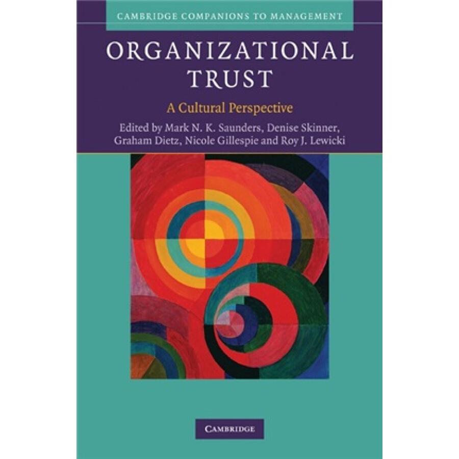 Organizational Trust: A Cultural Perspective - 1243326 , 8330087991437 , 62_5291967 , 1330000 , Organizational-Trust-A-Cultural-Perspective-62_5291967 , tiki.vn , Organizational Trust: A Cultural Perspective