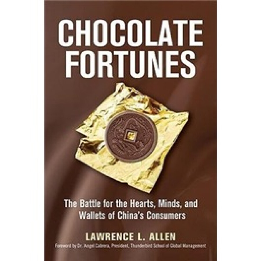 Chocolate Fortunes: The Battle for the Hearts Minds and Wallets of Chinas Consumers