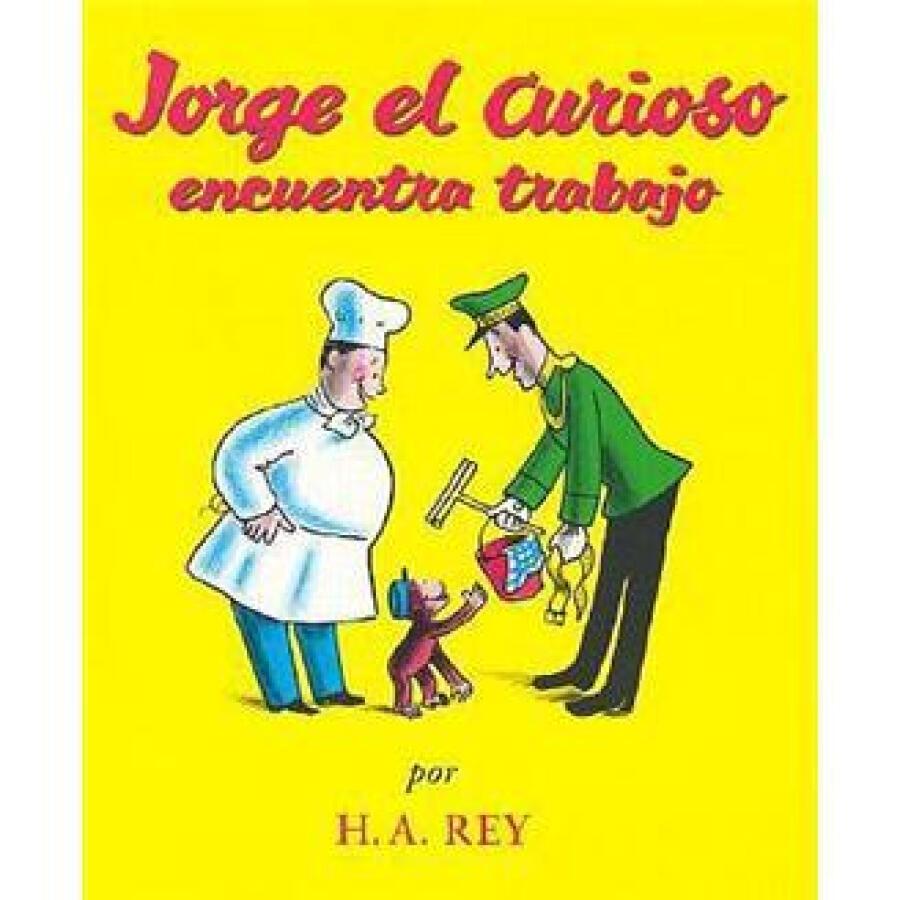 Jorge el Curioso Encuentra Trabajo (Spanish Edition)